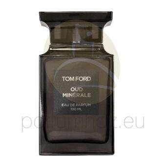 Tom Ford - Oud Minerale unisex 100ml eau de parfum