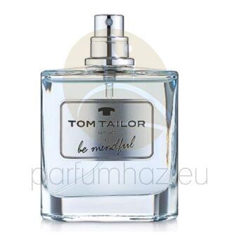 Tom Tailor - Be Mindful férfi 50ml eau de toilette teszter